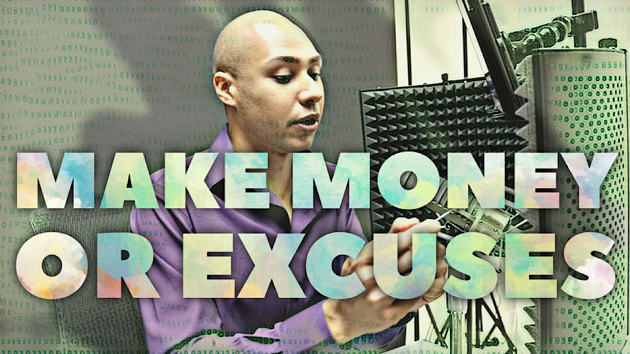 You either make money or you make excuses